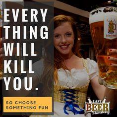 Everything will kill you. #beerfunny #beerhumor  #beerme