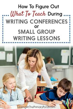 How To Figure Out What To Teach During Writing Conferences or Small Group Writing Lessons - Learning at the Primary Pond Persuasive Essay Topics, Essay Writing Tips, Persuasive Writing, Writing Lessons, Writing Resources, Writing Activities, Writing Ideas, Thesis Writing, Writing Goals