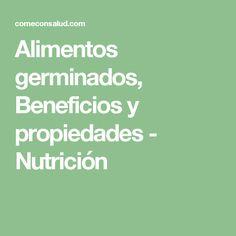 Alimentos germinados, Beneficios y propiedades - Nutrición