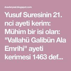 """Yusuf Suresinin 21. nci ayeti kerim: Mühim bir isi olan: """"Vallahü Galibün Ala Emrihi"""" ayeti kerimesi 1463 defa okunur. Her 100""""üncüde """"Valla..."""