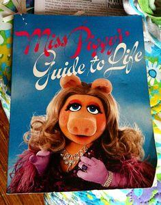 Miss Piggy`s Guide to Life, preciso ter esse livro!