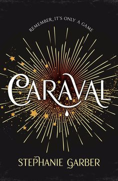UK #CoverReveal   Caraval (Untitled, #1) by Stephanie Garber