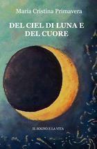 ...la luna, da sempre ispiratrice di artisti, e dispensatrice di un fascino naturale impareggiabile. La raccolta si estende anche oltre e nella seconda parte troviamo...