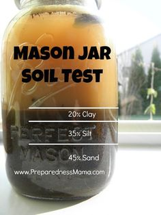 Mason Jar Soil Test Every year in the spring I do a mason jar soil test to see the soil structure in my garden and decide if I need to make any amendments.