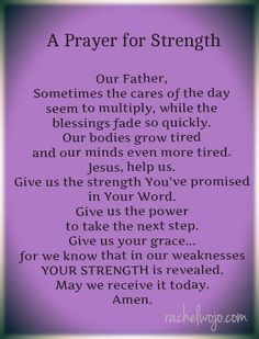 A Prayer for Strength#Bible  #BibleVerses  #Christianity  #Christian  #EncouragingWord  #Jesus  #InspirationalQuotes #SpiritualQuotes #Scriptures