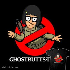 Ghostbutts-ters | Shirtoid #bobsburgers #boggsnicolas #film #ghostbusters #movies #tinabelcher #tvshow