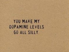 #lovequote #Quotes #heart #relationship #Love You make my dopamine levels go all silly Facebook: http://ift.tt/14w2ZAE Google+ http://ift.tt/14w2ZAG Twitter: http://ift.tt/14w2XZz #couples #insight #Quote #teenager #young #friends #group #bestfriend #love | Flickr - Photo Sharing!