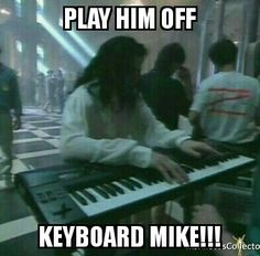 Keyboard cat...err...I mean keyboard Mike