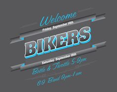Welcome Bikers by Corey Gilmore, via Behance