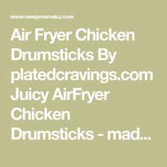 Air Fryer Chicken Drumsticks By platedcravings.com Juicy AirFryer Chicken Drumsticks - made with only 3 Tbsp butter but full of flavor and r...