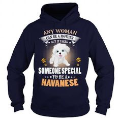 Havanese Any Woman Can Be A Mother A Havanese Dog T-Shirts, Hoodies ==►► Click Image to Shopping NOW!