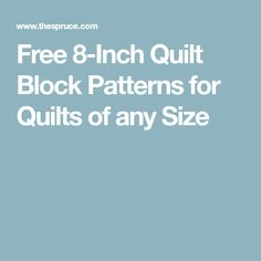 Free 8-Inch Quilt Block Patterns for Quilts of any Size