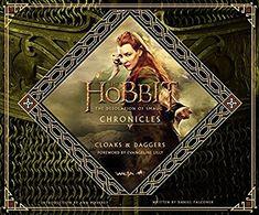 Amazon.fr - The Hobbit: The Desolation of Smaug Chronicles: Cloaks & Daggers - Weta - Livres