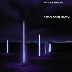 Wake Up In New York - Craig Armstrong Feat. Evan Dando
