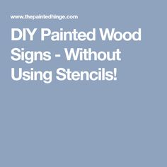 DIY Painted Wood Signs - Without Using Stencils!