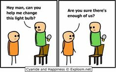 how many of these jokes does it take to change a lightbulb? Cyanide and Happiness