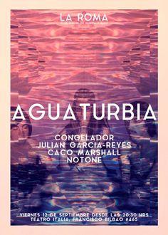 Aguaturbia + Julian García Reyes + Notone - La Roma - 12 de septiembre