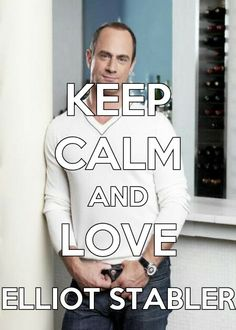 Keep calm and love Elliot Stabler