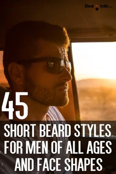 45 Short Beard Styles for Men of All Ages and Face Shapes From Beardoholic.com