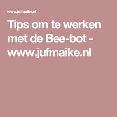 Tips om te werken met de Bee-bot - www.jufmaike.nl