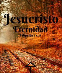 Jesucristo: Eternidad Filipenses 1:21