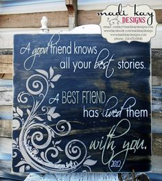 Inspirational Quote A good friend knows all your best Stories,Friendship Sign, Vintage Sign, Rustic Sign #inspirational #friendship