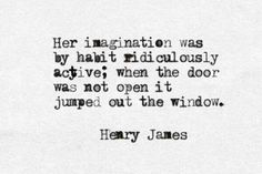 Imagination Henry James  quote