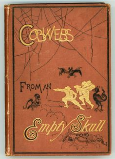 Cobwebs from an Empty Skull by Dod Grile [pseudonym of Ambrose Bierce], London and New York: George Routledge and Sons, 1874
