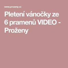 Pletení vánočky ze 6 pramenů VIDEO - Proženy