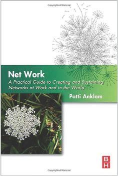 """Read """"Net Work"""" by Patti Anklam available from Rakuten Kobo. Patti Anklam provides a guide for leaders and participants to work within and lead purposeful social networks """"in the wo. Harvard Business Review, Book Publishing, Social Networks, The Creator, Free Apps, This Book, World, Create, Organizations"""