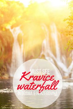 Must see - Kravice waterful in Bosnia and Herzegovina
