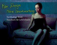 #Vorarlberger Bloghaus: [ #citoyen ] Nachhaltige Mode: Handbuch für Lehrer... Feldkirch, Handbuch, Strapless Dress, Fashion, Sustainable Fashion, Sustainability, Teachers, Science, Politics