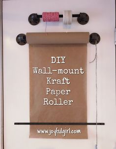 #DIY Wall Mount Kraft Paper Roller made for under $35.00 See directions at my blog www.joyfulgirl.org