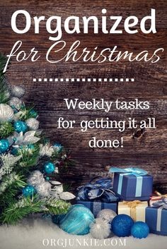 Organized for Christmas - weekly assignments to help you be organized for Christmas  so you can enjoy it stress and chaos free! via I'm an Organizing Junkie blog