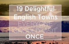 19 Delightful English Towns Everyone Should Visit Once