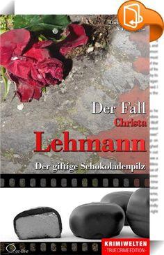 Der Fall Christa Lehmann    ::  Nach dem Zweiten Weltkrieg kam in Deutschland alles Gute aus den USA: GIs, mit denen sich viel Versäumtes nachholen ließ, Nylonstrümpfe, Kaugummi und ein Gift, das man bis dahin in Europa nicht kannte.