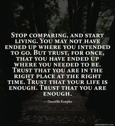 Stop comparing, and start living.