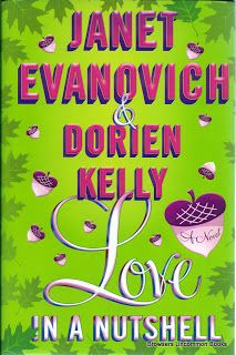 Evanovich, Janet, and Dorien Kelly. Love in a Nutshell. New York: St. Martin's, 2012. First edition, first printing. Print.  Hardcover with dustjacket. 310 pages.