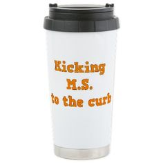 Kicking M.S. to the curb - Find this unique design on tons of products: Tops, tees, tanks, totes, cups, caps, and more - only at CafePress.