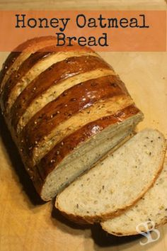 Honey Oatmeal Bread recipe - Sustainable Blessings - handmade and bread machine directions