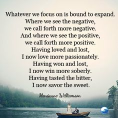 """""""Whatever we focus on is bound to expand. Where we see the negative, we call forth more negative. And where we see the positive, we call forth more po Great Quotes, Quotes To Live By, Me Quotes, Inspirational Quotes, Motivational, Random Quotes, Quotable Quotes, Happy Quotes, Cool Words"""