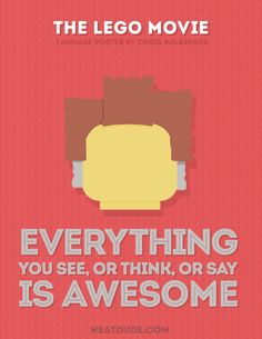 Everything is Awesome - Chris Melberger - Graphic Designer Lego Movie Quotes, Lego Movie Party, Lego Costume, Thing 1, Movie Themes, Alternative Movie Posters, Lego House, Everything Is Awesome, Film Books