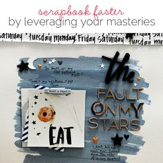 How to Scrapbook Faster By Leveraging your Scrapbooking Masteries | Get It Scrapped