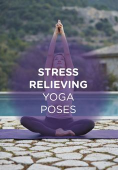 Check out these amazing yoga poses that help your relieve stress.