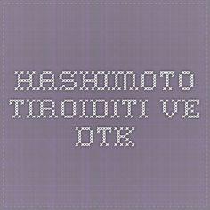 Hashimoto tiroiditi ve DTK