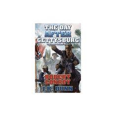 Day After Gettysburg (Hardcover) (Robert Conroy & J. R. Dunn)