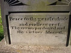 """""""peace to thy gentle shade and endless rest.  Thy errors pardoned and thy virtues blessed."""" Saint Joseph Cemetery (Old) Somerset, Ohio"""