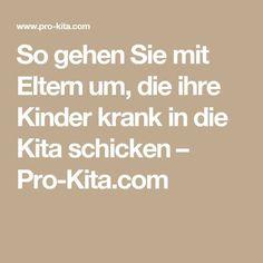So gehen Sie mit Eltern um, die ihre Kinder krank in die Kita schicken – Pro-Kita.com