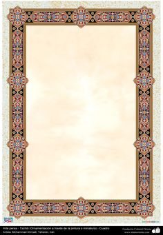 Islamic Art - Tazhib (Ornamentation through painting and miniature) - handicraft - 19 Borders For Paper, Borders And Frames, Persian Calligraphy, Islamic Calligraphy, Motifs Islamiques, Old Paper Background, Frame Border Design, Islamic Patterns, Vintage Labels