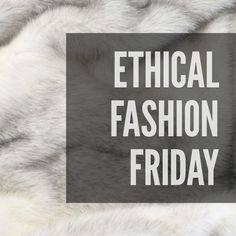 Ethical Fashion Friday: how to know your clothes were made ethically and sustainably—from just asking, to sourcing from roadkill. Eco Clothing, Fair Trade Fashion, Supply Chain, Ethical Fashion, How To Know, Knowing You, Friday, Clothes, Outfits